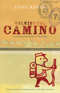 Walking the Camino, A modern pilgrimage to Santiago