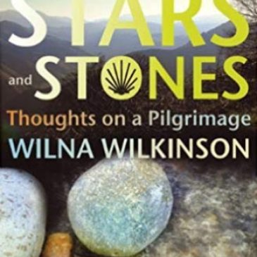 Book Review: The Way of the Stars and Stones: thoughts on a pilgrimage by Wilna Wilkinson