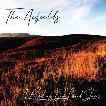 """CD Rreview – The Acfields: """"A Road of Dust And Stone'"""""""